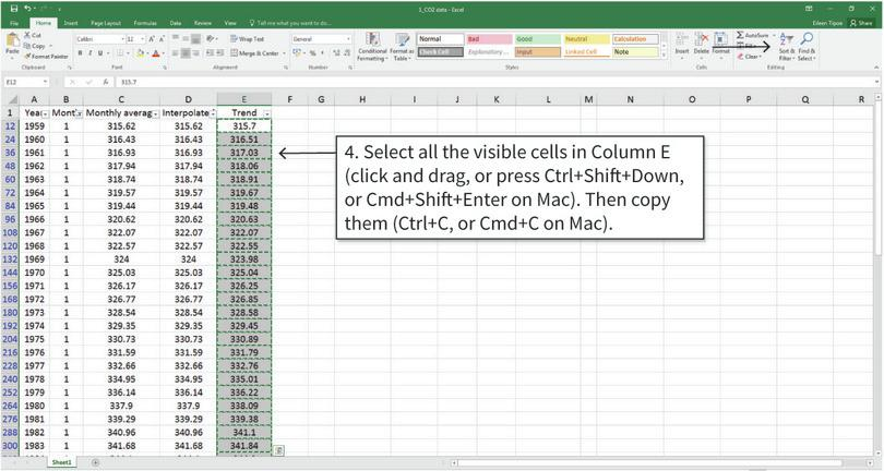 Filter the CO2 data according to your chosen month : We need to copy and paste the data in Column E into the temperature anomalies spreadsheet. Filtering the data first means that only these values will be copied (rather than all values in Column E).