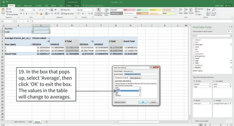 Change the values inside the table to means : In the box that pops up, you can see the different measures that the PivotTable can show (for example, the sum, max, or min). We would like the cells to show averages.