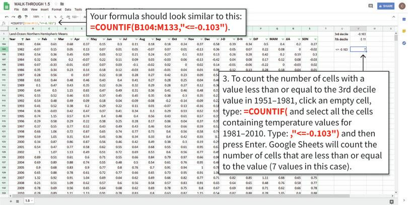 Use COUNTIF to get the number of cells with a value less than the 3rd decile of 1951–1980 : The COUNTIF function counts the number of cells you selected that satisfy a given condition (in this case, having a value less than or equal to the value of the 3rd decile in 1951–1980).